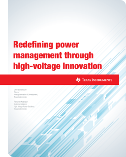 "TI's whitepaper ""Redefining power management through high-voltage innovation"" available here."