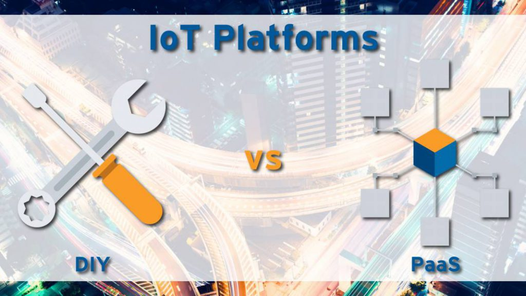IoT PaaS vs DIY